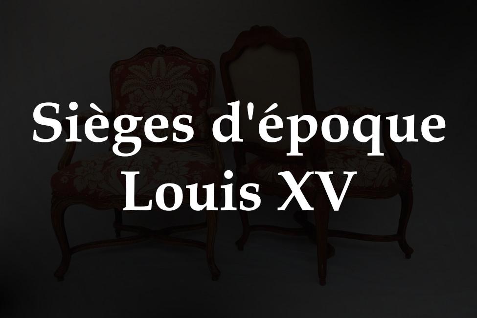 Les chaises et fauteuils d'époque Louis XV